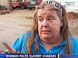 Woman Faces Slave Charges