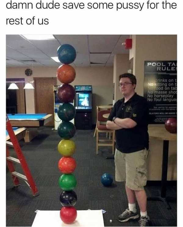 10 - funny picture with caption of a dude who balanced 10 bowling balls on top of each other.