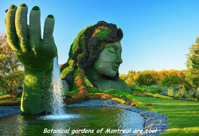 18 - Awesome statue of Mother Nature emerging from the water in Botanical gardens of Montreal.