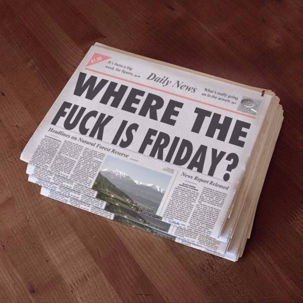 33 - Newspaper front page headline WHERE THE FUCK IS FRIDAY on the Daily News.