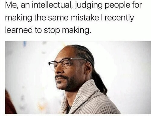 3 - Snoop Dog Meme about learning from your mistakes.