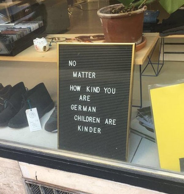 18 - Sign in a shop about how German children are kinder.