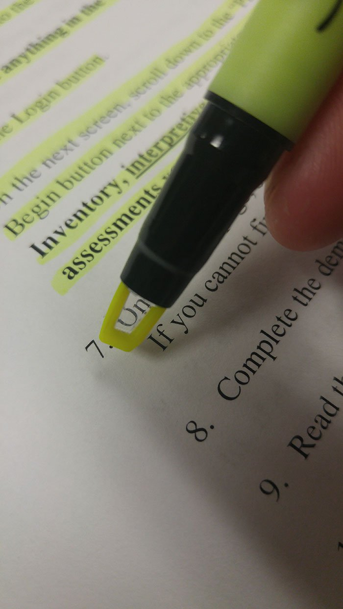 Highlighter with a clear tip so you can see what you're highlighting.