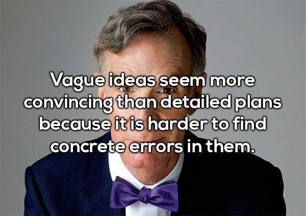 16 - Shower thought about how vague ideas seem more convincing than detailed plans because it is hard to find errors in them.