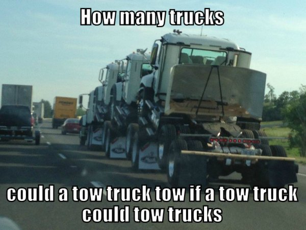 33 - 34 Truck loads of WTF are you thinking