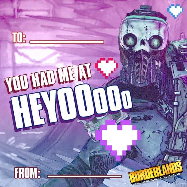 Borderlands Valentine S Day Card To Release Your Inner Geek Feels