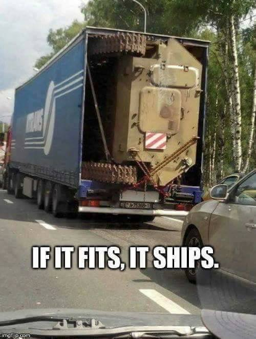 12 - If it fits, it ships meme of an APC stuffed sideways into a semi-trailer