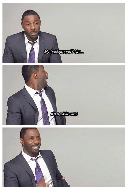 9 - Idris Elba cracking a joke that his background is a white wall.