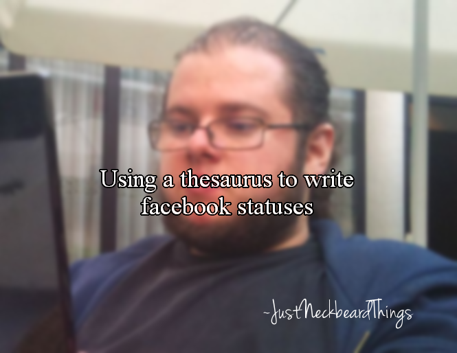 """23 """"Just Neckbeard Things"""" To Make You Chuckle - Facepalm ..."""