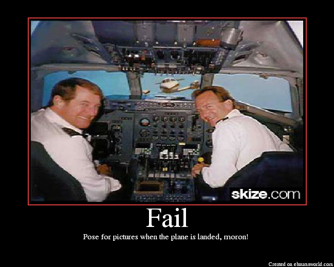 Description: Pose for pictures when the plane is landed, moron!