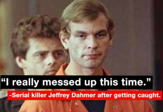 Pic of Jeffrey Dahmer in orange prison clothes. Quote from Dahmer reads: I really messed up this time.