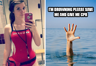 On one side of the image is a hot girl in a life guard swimsuit. On the other side of the image is a drowning hand. caption reads: I am drowning please save me and give me cpr.