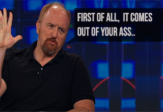 Louis CK says farts are funny because they come out of your ass