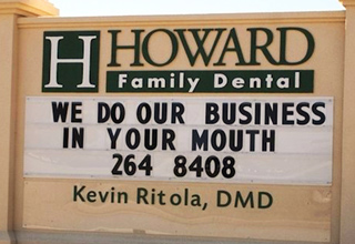 howard family dental we do our business in your mouth