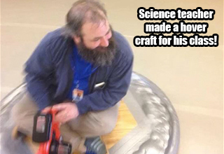 This science teacher made a hover craft for his class.