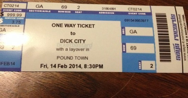 one way ticket to dick city with layover in pound town