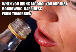 woman drinking alcohol with quote saying drinking is borrowing happiness from tomorow