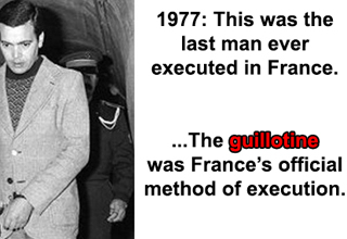 1977: This was the last man ever executed in France.   ...The guillotine was France's official method of execution.