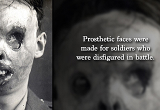 Prosthetic faces were made for soldiers who were disfigured in battle.