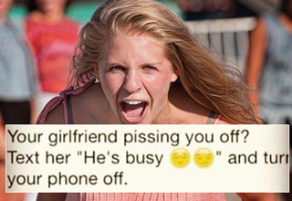 girl screaming text your girlfriend pissing you off?