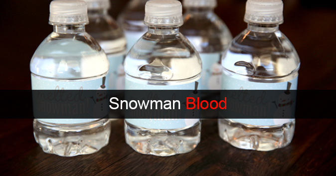 Water bottles labeled 'snowman blood.'