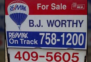 real estate sign agent's name is bj worthy