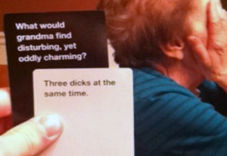 cards against humanity read what would grandma find disturbing yet charming? three dicks.