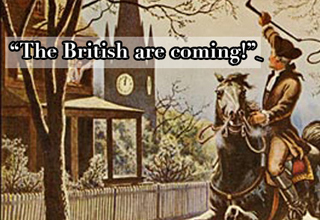 Paul Revere riding through town yelling 'The British are coming!'