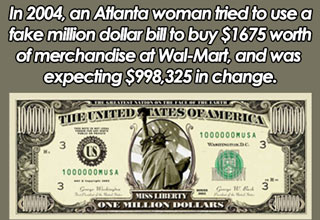 a woman used a fake one million dollar bill at walm