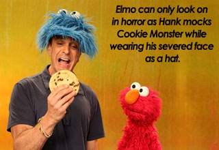elmo looks on in horror as hank mocks cookie monster while wearing his seve