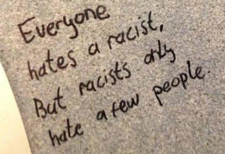 everyone hates a racist, but racists only hat
