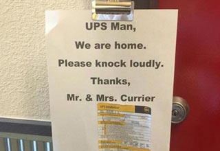 a note left for UPS stating residents are home and please knock, driver leaves not at home slip