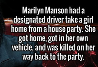 marilyn manson had a designated driver take a girl home from a house party and she drover herself back to the party and was ki