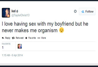gir's tweet reads i love having sex with my boyfriend but he never makes me organism