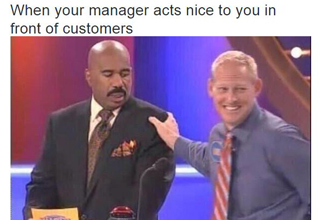 when your manager acts nice to you in front of customers
