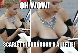 funny meme of picture of Scarlett Johansson's ample bosom with caption pointing out the less obvious fact that she appears to be left handed