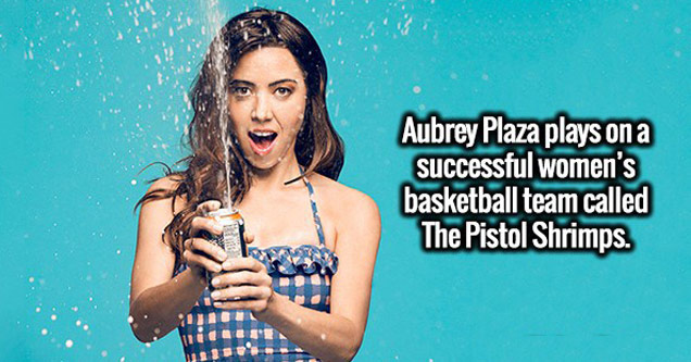 aubrey plaza opening can of beer text says she plays basketball on women's team called pistol shrimps
