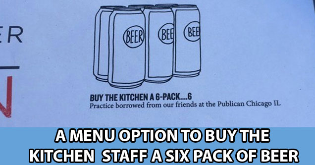 a menu option to buy the kitchen staff a six pack of beer
