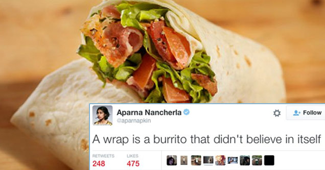 a tweet and a picture of a wrap that says wraps are burritos that didn't believe in themesleves