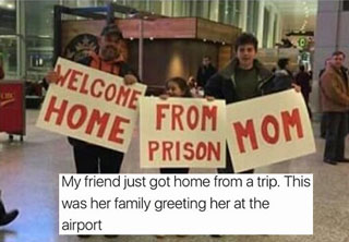 hilarious memes cover - welcome from home from prison mom