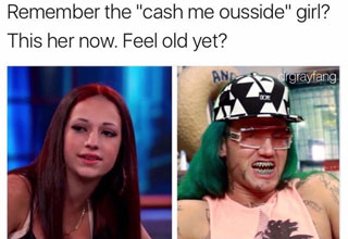 40 Dank Memes of The Week - Cash Me Ousside girl now thumb