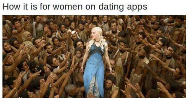 Mother of Dragons with people reaching to her as meme of how it is for women on dating apps