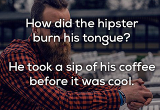 Hipster burned his tongue by not waiting until his coffee was cool