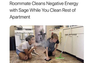 a meme with two girls on their knees cleaning the apartment with text about her only using sage to clean
