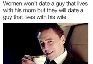 a man drinking tea with text that reads a woman won't date a man who lives with parents but will date a man who lives with his wife