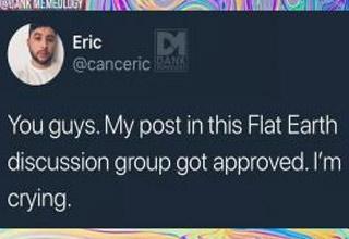 a tweet describing how a man got into a flat earth group to troll