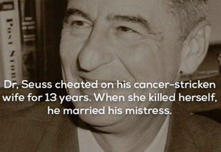 a greyscale photo of dr suess with text about him cheating on his wife who had cancer and died