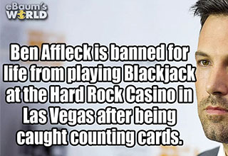 crazy fact about Ben Affleck and counting cards