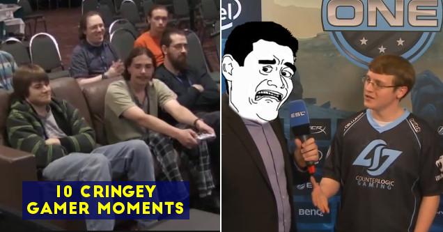 Cringey gamer fail moments.
