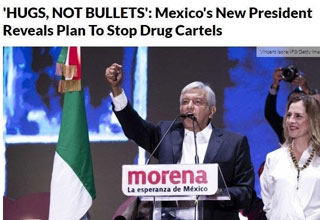 a photo of mexicos new president morena and text that says they plan to use hugs not bullets to stop drug cartel